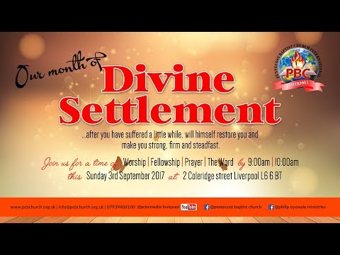 Month of Divine Settlement Sunday 3rd September 2017 Second Service