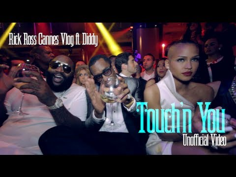 Rick Ross Cannes Vlog feat. Diddy (Touch'N You Unofficial Video)