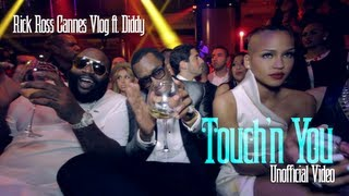 Rick Ross Cannes Vlog feat. Diddy (Touch