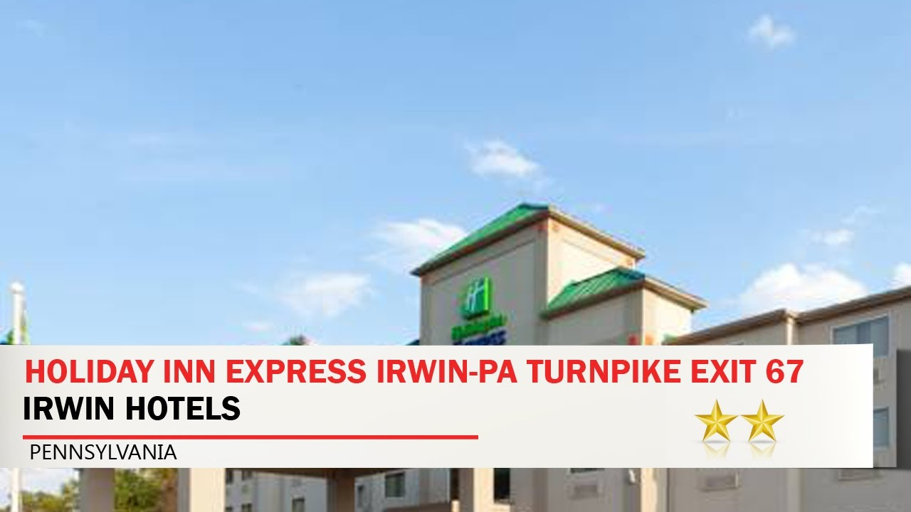 Holiday Inn Express Irwin Pa Turnpike Exit 67 Hotels