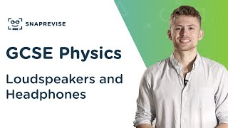 Loudspeakers and Headphones | 9-1 GCSE Science Physics | OCR, AQA, Edexcel