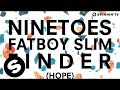 Download Ninetoes vs. Fatboy Slim - Finder (Hope) MP3 song and Music Video