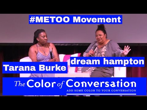 Color Of Change Presents Tarana Burke Founder of the #METOO Movement Moderated by Dream Hampton