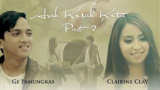 Download Video Arah Kisah Kita - Part 2 MP3 3GP MP4