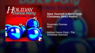 Have Yourself A Merry Little Christmas (MNO Remix)