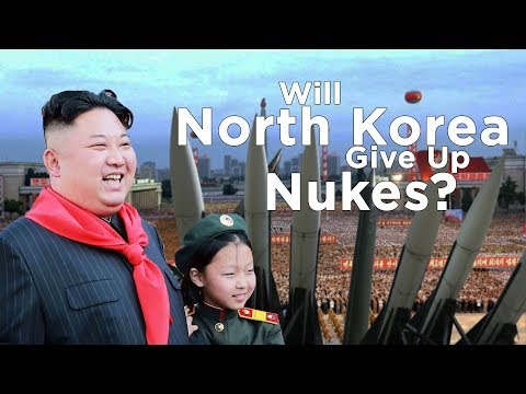 Will NORTH KOREA Give Up Its NUKES?