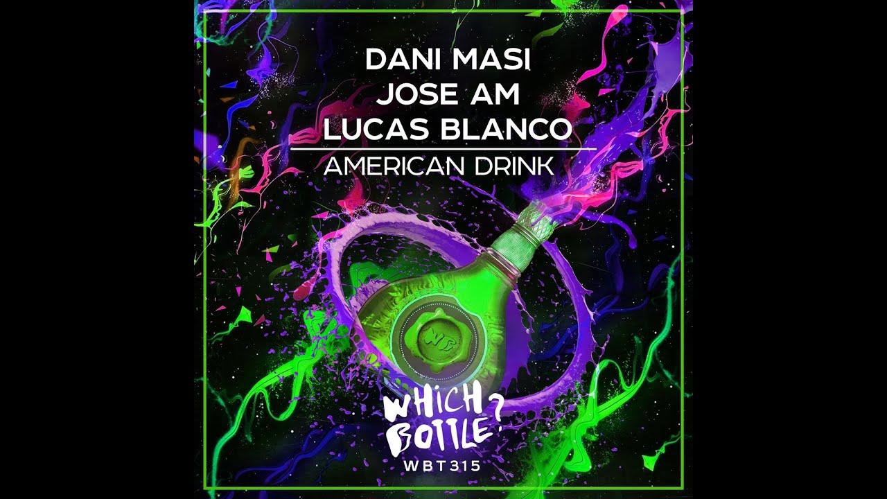 Dani Masi, Jose AM, Lucas Blanco - American Drink (Original Mix)