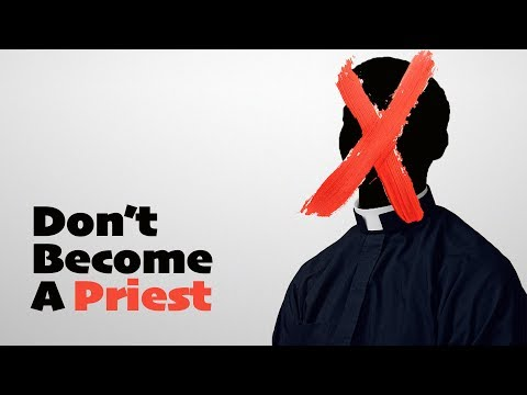 Don't Become a Priest