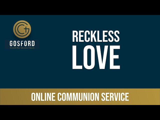 May 30 — Online Communion Service — Reckless Love