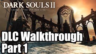 Dark Souls 2 DLC Walkthrough - Crown of the Old Iron King - Part 1