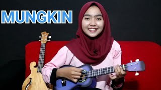 Mungkin - melly goeslaw cover by adel angel ukulele version