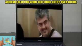 audiance reaction while watching ajith's over acting