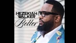 Hezekiah Walker-Better