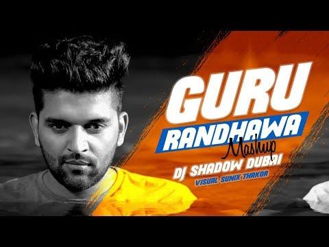 Guru Randhawa Mashup   DJ Shadow Dubai   2018   Biggest Hits   Sunix Thakor