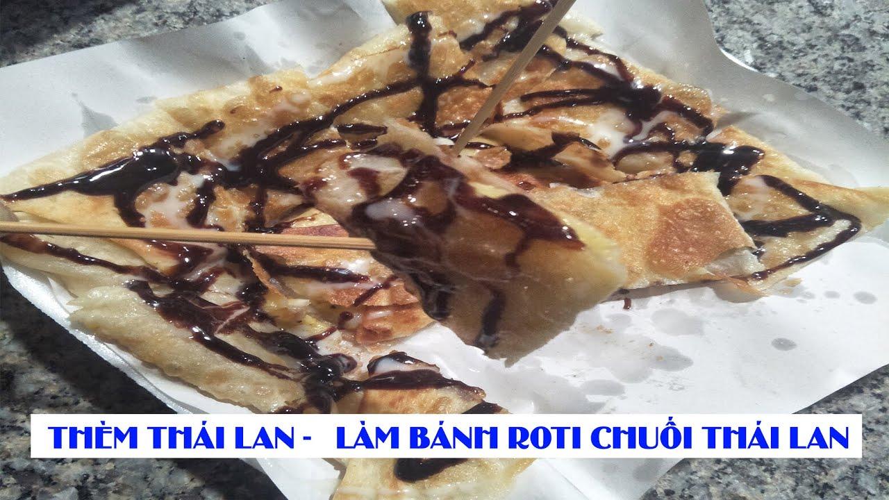 THÈM THÁI LAN –   LÀM BÁNH THAI BANANA ROTI GLUAY (Banana pancake – Banana crepe – Roti Chuối )