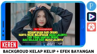 CARA MEMBUAT VIDEO QUOTES BACKGROUND KELAP KELIP DAN EFEK BAYANGAN