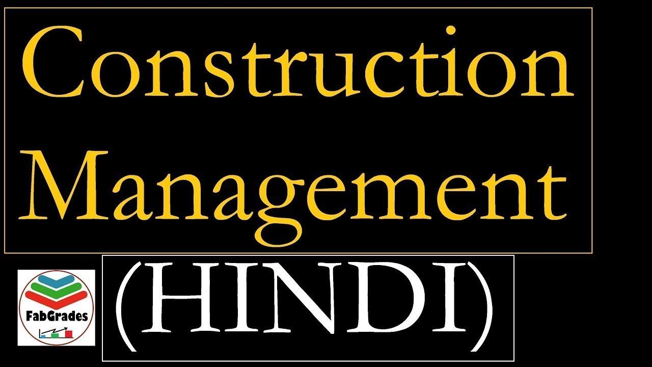 Lec 2 Construction Management Hindi Project Management Civil