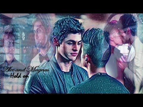 Shadowhunters (Alec and Magnus) - Hold on
