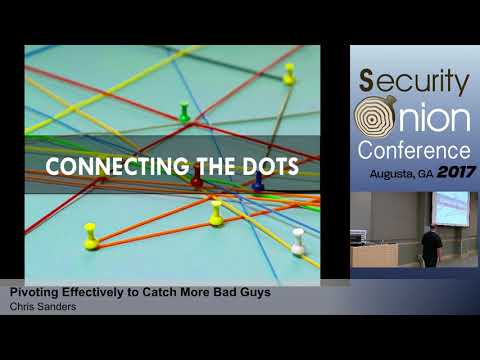 Security Onion 2017: Pivoting Effectively to Catch More Bad Guys by Chris Sanders