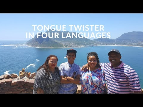 Tongue Twister in 4 languages : English, Afrikaans, Vietnamese, Xhosa