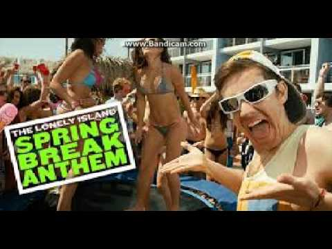The Lonely Island - SPRING BREAK ANTHEM