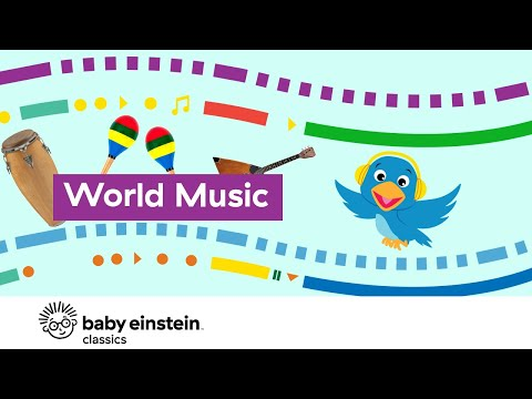 Baby Music For Playtime | World Music | Baby Einstein