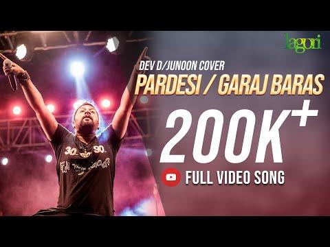 Pardesi / Garaj Baras - Lagori (Dev D/Junoon Cover)  Amit Trivedi   Ali Azmat   Coke Studio