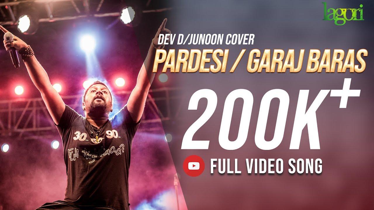 Pardesi / Garaj Baras - Lagori (Dev D/Junoon Cover)| Amit Trivedi | Ali  Azmat | Coke Studio