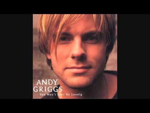 You Made Me That Way  Andy Griggs Lyrics in description