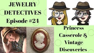Jewelry Detectives #24 Princess Casserole & Vintage Discoveries
