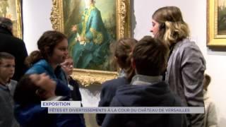 Exposition : fêtes à la cour de Versailles