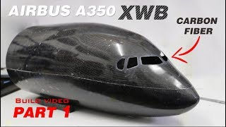 Building an Airbus A350-900 RC airplane out of Carbon fiber! Part 1
