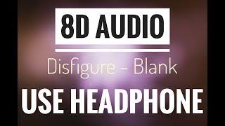 Disfigure Blank NCS Release 8D Audio.mp3