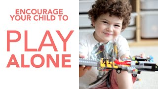 LoveParenting: How to Encourage Independent Play