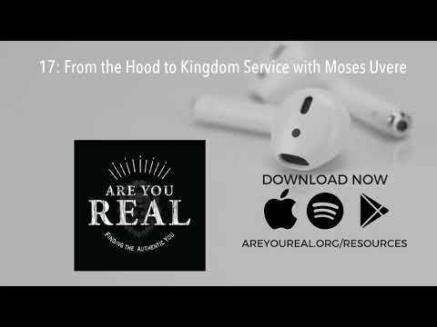 17: From the Hood to Kingdom Service with Moses Uvere