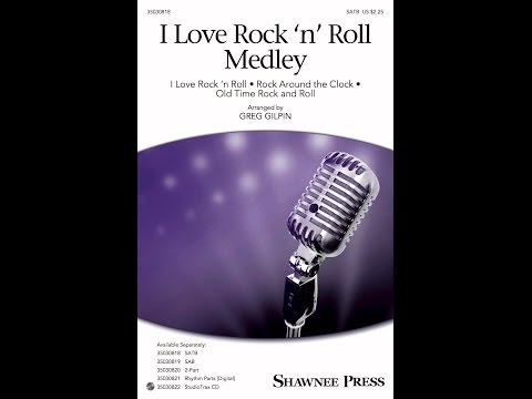 I Love Rock and Roll Medley (SATB) - Arranged by Greg Gilpin