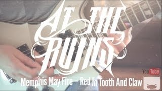 Memphis May Fire -- Red In Tooth And Claw [STAS BELOVE FROM AT THE RUINS]