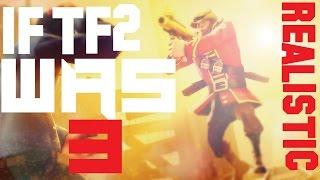 If TF2 was realistic 3 SFM