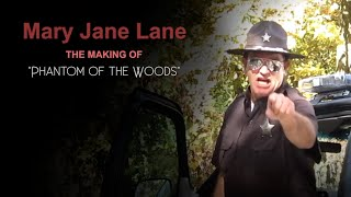 How We Made A Movie - Mary Jane Lane - Phantom of the Woods