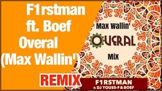 F1rstman, Boef & DJ Youss - F - Overal (Max Wallin