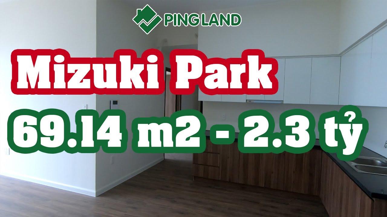 ✅ Trải Nghiệm Căn Hộ Mizuki Park MP1 69.14m2 / 2.3 Tỷ – Ping Land