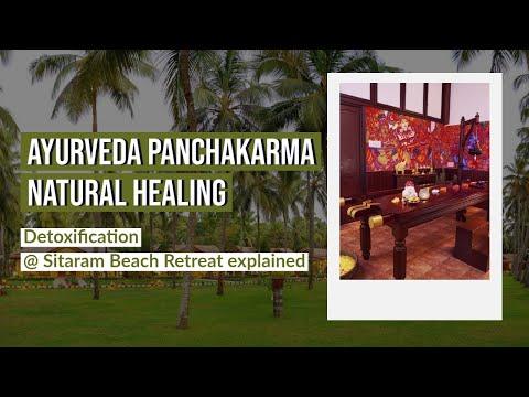 Ayurveda Panchakarma Natural Healing - Detoxification @ Sitaram Beach Retreat explained.