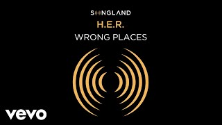 H.E.R. - Wrong Places (from Songland) (Audio)