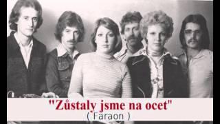 Marcela Holanová ( Faraon ) - Zůstaly jsme na ocet ( 1979 )