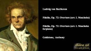 Ludwig van Beethoven, Fidelio, Op. 72: Overture (arr. I. Moscheles)