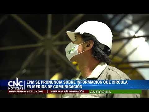 EPM SE PRONUNCIA SOBRE INFORMACIÓN QUE CIRCULA EN MEDIOS DE COMUNICACIÓN
