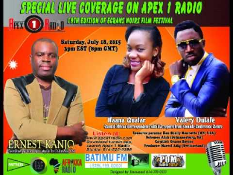 APEX 1 RADIO - Ecrans Noirs 2015 Live Coverage from Yaounde Cameroon - 18th July 2015