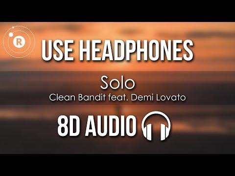 Clean Bandit feat. Demi Lovato - Solo (8D AUDIO)