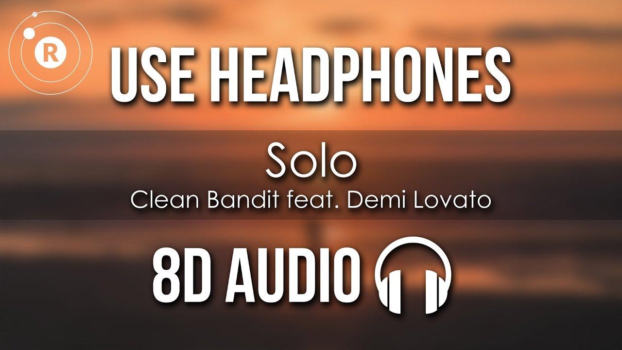 Download Clean Bandit feat. Demi Lovato - Solo (8D AUDIO)