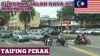 SUASANA JALAN RAYA DI TAIPING PERAK SUASANA JALAN RAYA DI MALAYSIA